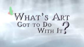 What's Art Got to Do With It title card