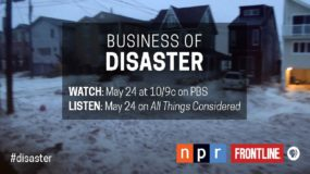 <em>Frontline: Business of Disaster</em> Premieres May 24