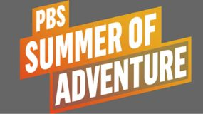 PBS Summer of Adventure Programs Coming Soon to CPTV