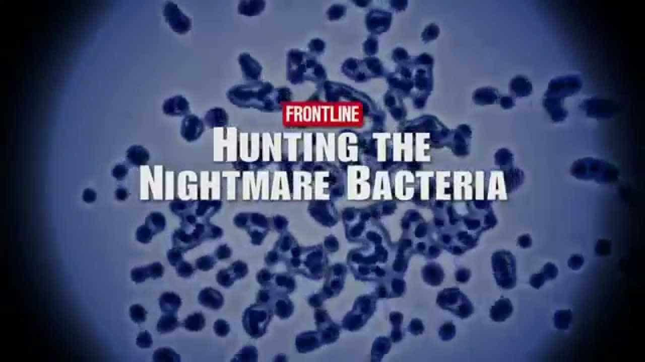 Hunting the Nightmare Bacteria