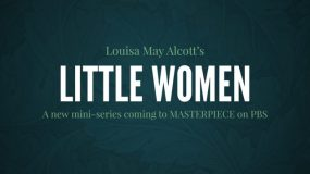 The Beloved Classic <em>Little Women</em> Is Coming to <em>Masterpiece</em>